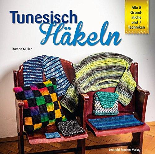Buch Tunesisch Häkeln Alle 5 Grundstiche Und 7 Techniken Kathrin