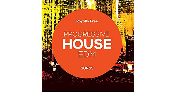 Royalty Free Progressive House EDM Songs by Royalty Free