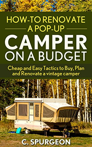 How-To Renovate A Pop-Up Camper on a Budget: Cheap and
