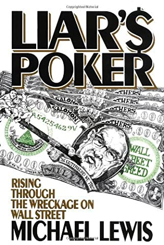 By Michael Lewis - Liar's Poker: Rising Through the Wreckage on Wall Street (9/17/89) (Norton On Archives)