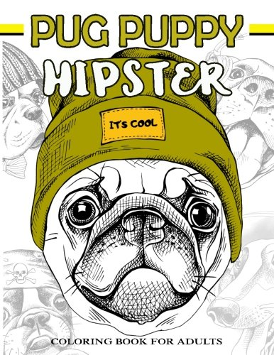 Pug Puppy Hipster Coloring Book For Adults: Puppy Dog, Sloth, Bear, Money In Hipster Style Patterns To Color -