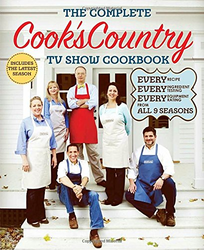 Price comparison product image The Complete Cook's Country TV Show Cookbook : Every Recipe,  Every Ingredient Testing,  Every Equipment Rating from All 9 Seasons