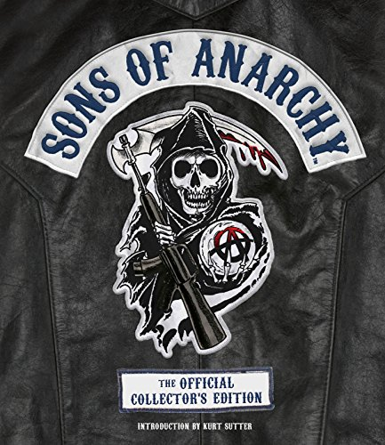 Sons of Anarchy: The Official Collector's Edition [Tara Bennett] (Tapa Dura)