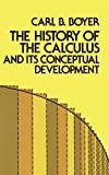 The History of the Calculus and Its Conceptual Development (Dover Books on Mathematics)