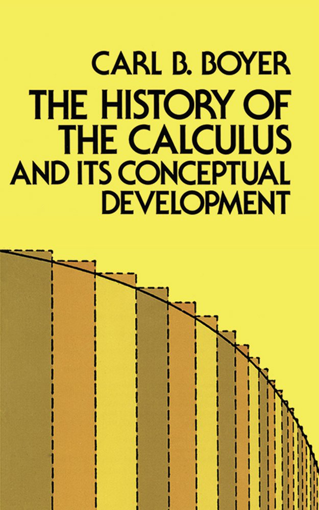 The History Of The Calculus And Its Conceptual Development  Dover Books On Mathematics