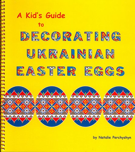 Download A kid's guide to decorating Ukrainian Easter eggs pdf