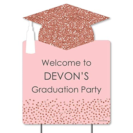Big Dot of Happiness Personalized Rose Gold Grad - Party Decorations -  Custom Graduation Party Welcome Yard Sign