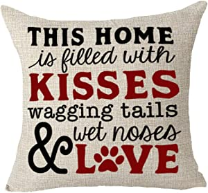 """Queen's designer Words This Home is Filled with Kisses Wagging Tails Wet Noses and Love Dog Family Animal Cotton Linen Decorative Throw Pillow Case Cushion Cover Square 18""""X18"""