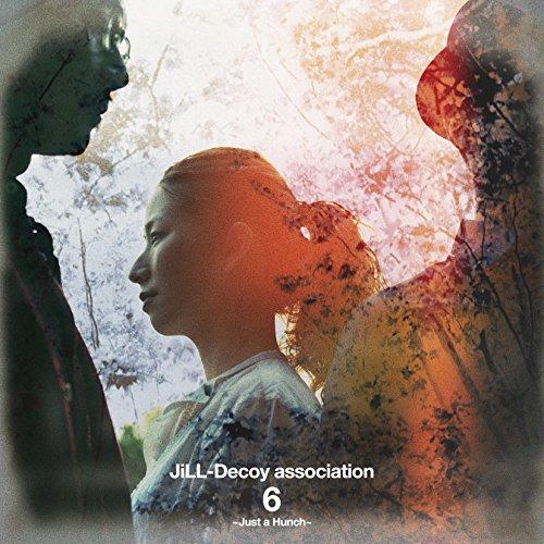 JiLL-Decoy association / ジルデコ6 〜Just a Hunch〜[DVD付初回限定盤]の商品画像