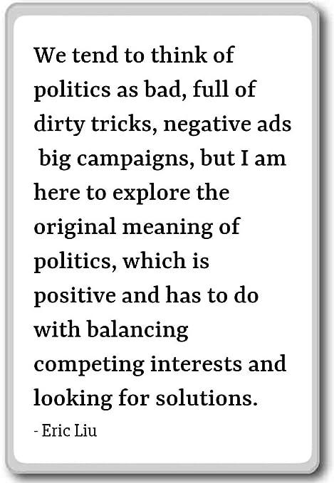 Que Tienden a pensar de la política como mal, llena de Dirty ...