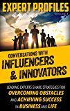 Expert Profiles Volume 4: Conversations with Influencers & Innovators