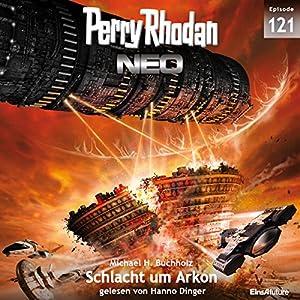 Schlacht um Arkon (Perry Rhodan NEO 121) Audiobook
