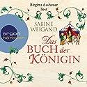 Das Buch der Königin Hörbuch von Sabine Weigand Gesprochen von: Birgitta Assheuer