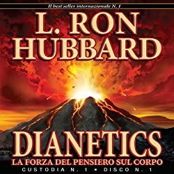 Dianetics: La Forza del Pensiero Sul Corpo [Dianetics: The Modern Science of Mental Health]