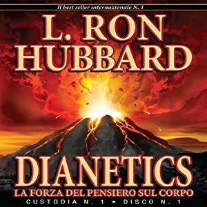 Dianetics: La Forza del Pensiero Sul Corpo [Dianetics: The Modern Science of Mental Health] Audiobook