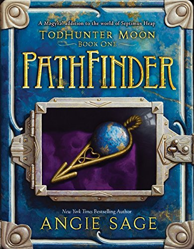 TodHunter Moon, Book One: PathFinder (World of Septimus Heap, Band 1)