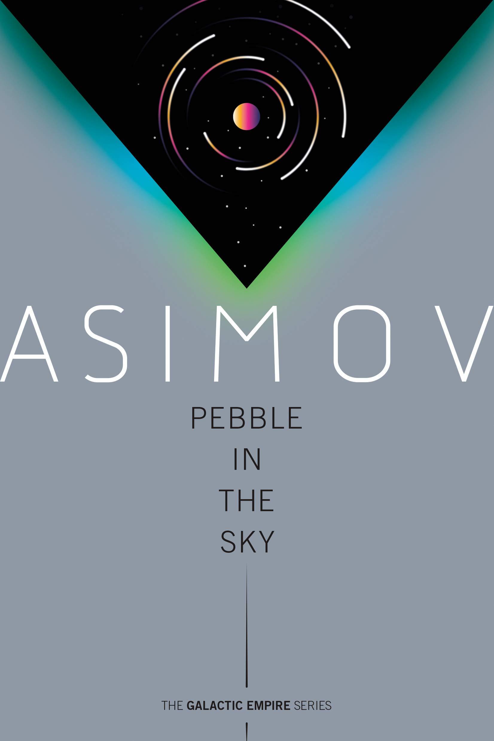 Pebble In The Sky: 3 (Galactic Empire): Amazon.es: Asimov, Isaac, Asimov, Isaac: Libros en idiomas extranjeros