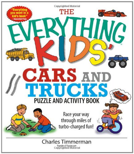 The Everything Kids' Cars And Trucks Puzzle And Activity Book: Race Your Way Through Miles of Turbo-charged Fun!