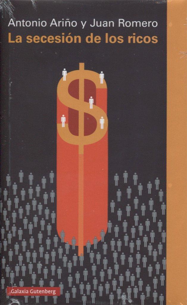 La secesión de los ricos (Ensayo): Amazon.es: Ariño, Antonio y ...