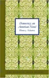 Democracy, Henry Adams, 1434626040
