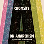 On Anarchism | Noam Chomsky,Nathan Schneider (introduction)