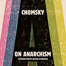 On Anarchism Audiobook by Noam Chomsky, Nathan Schneider (introduction) Narrated by Eric Martin