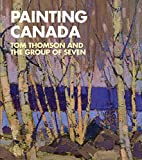 img - for Painting Canada: Tom Thomson and the Group of Seven (Dulwich Picture Gallery: Exhibition Catalogues) book / textbook / text book