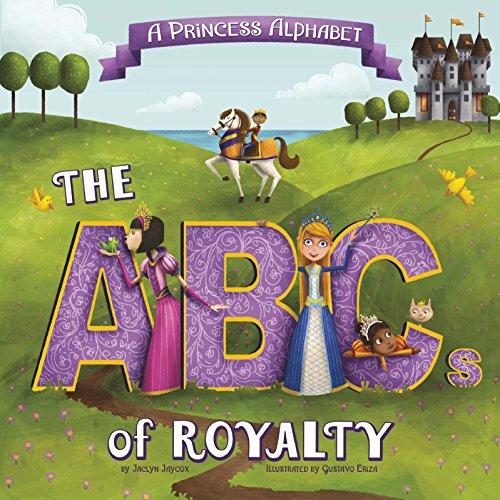 - A Princess Alphabet: The ABCs of Royalty! (Alphabet Connection)