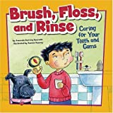 Brush, Floss, and Rinse: Caring for Your Teeth and Gums (How to Be Healthy!) by Amanda Doering Tourville (2008-09-01)