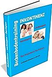 Beckenbodentraining - Inkontinenz vorbeugen - besiegen. Das Praxisbuch für Frauen
