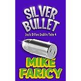 Silver Bullet (Jack Dillon Dublin Tales Book 4)