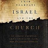 Israel and the Church: An Israeli Examines God's
