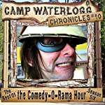 The Camp Waterlogg Chronicles 10: The Best of the Comedy-O-Rama Hour, Season 6 | Joe Bevilacqua,Lorie Kellogg,Pedro Pablo Sacristán,Charles Dawson Butler