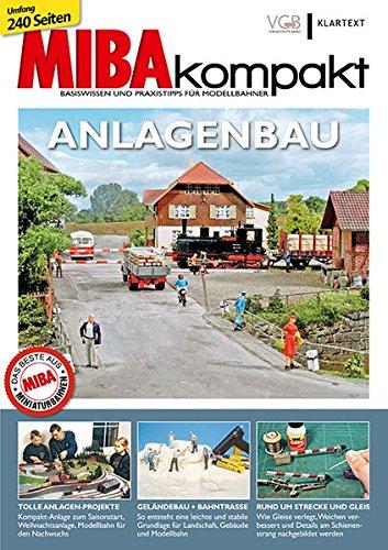 Anlagenbau: MIBAkompakt. Basiswissen und Praxistipps für Modellbahner Taschenbuch – 29. Juli 2016 MIBA-Miniaturbahnen Klartext 3837516997 Modellbau
