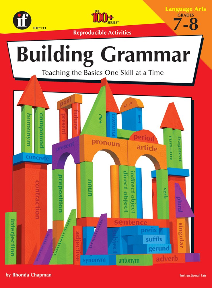 The 100+ Series Building Grammar, Grades 7-8: Teaching the Basics One Skill at a Time pdf