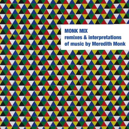 Monk Mix: Remixes & Interpreta...