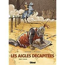 Les Aigles décapitées T12 : L'esclave (French Edition)
