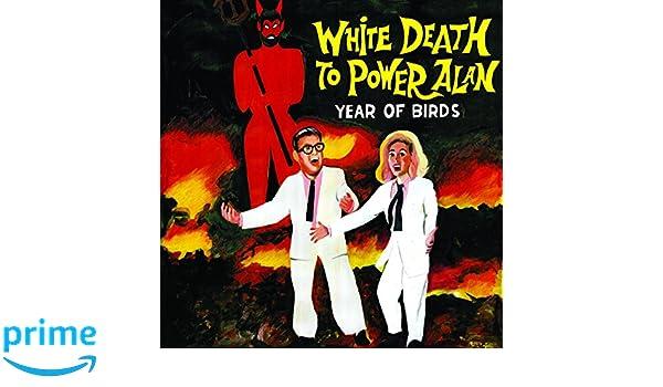White Death To Power Alan : Year Of Birds: Amazon.es: Música
