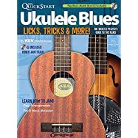 Kev's QuickStart Ukulele Blues You Can Use!: Licks, Tricks & More: Licks, Tricks and More - the Ukulele Player's Guide…
