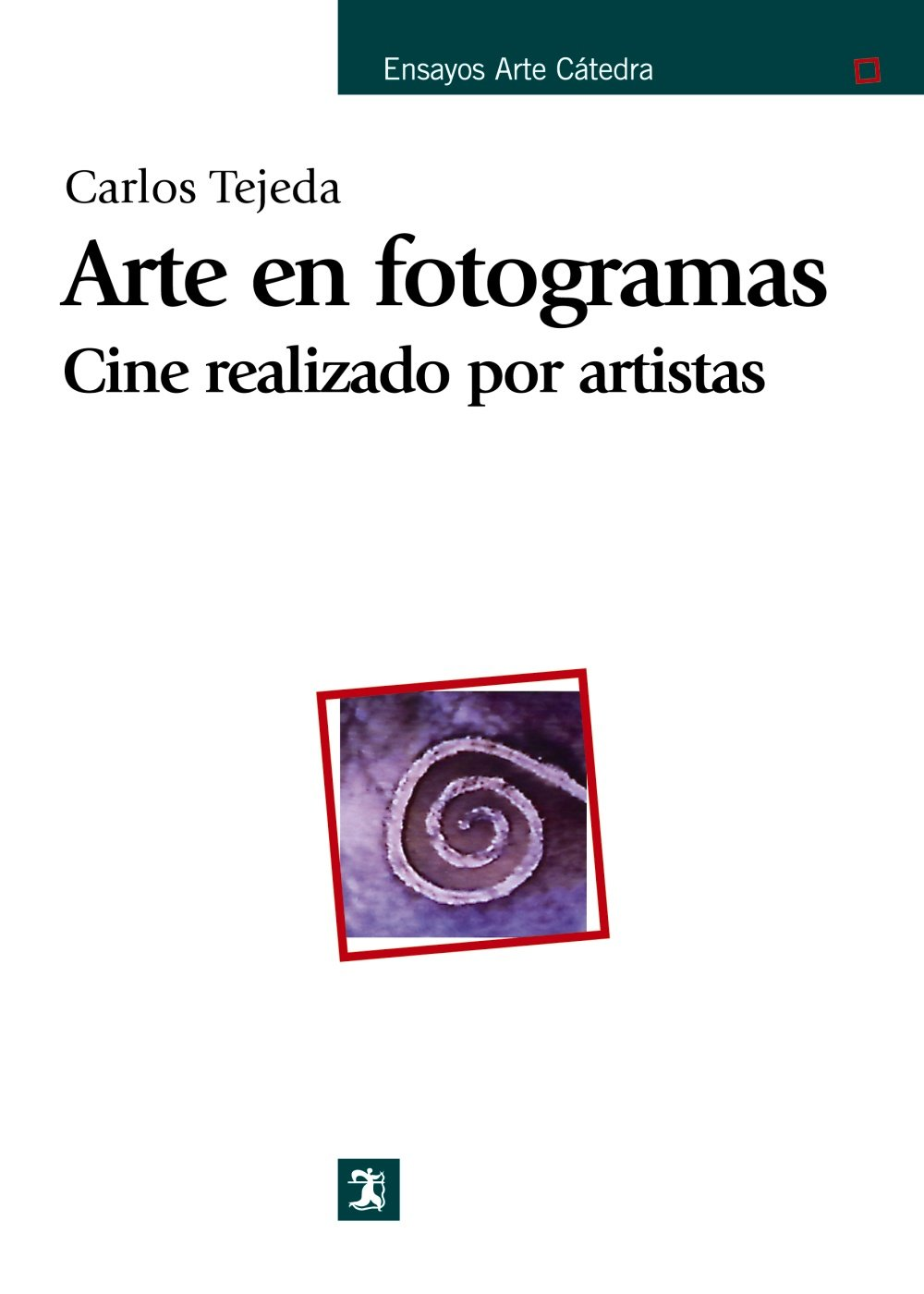 Arte en fotogramas/ Art in frame: Cine Realizado Por Artistas/ Films Made by Artists (Ensayos Arte Catedra) (Spanish Edition) PDF