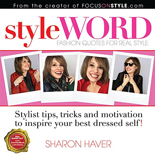 StyleWORD: Fashion Quotes For Real Style (Stylist tips, tricks and motivation to inspire your best dressed self)