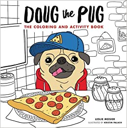 amazoncom doug the pug the coloring and activity book 9780062658821 leslie mosier books - Coloring And Activity Books