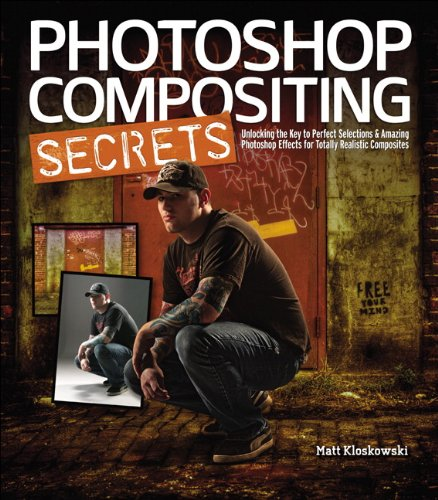 Photoshop Compositing Secrets: Unlocking the Key to Perfect Selections and Amazing Photoshop Effects for Totally Realistic Composites by Peach Pit Press