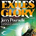 Exiles to Glory Audiobook by Jerry Pournelle Narrated by Wyatt Fenner
