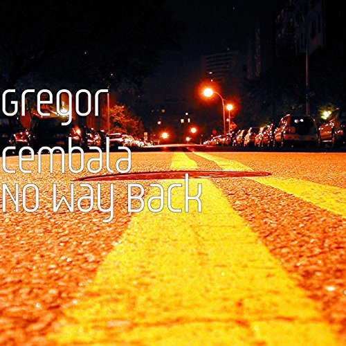 Come On Come On Song Download 320kbps: No Way Back By Gregor Cembala On Amazon Music