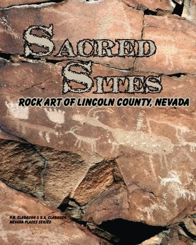 Sacred Sites: Rock Art of Lincoln County, Nevada
