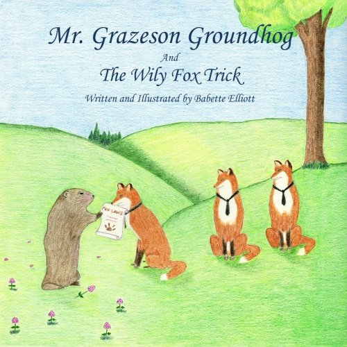 Mr. Grazeson Groundhog And The Wily Fox Trick