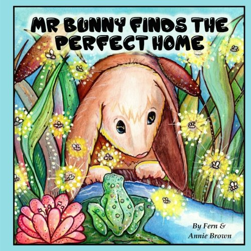 Download Mr. Bunny Finds The Perfect Home (Books for Kids Ages 4-8) Bunny Rabbit Books Children's Animal Books, Bedtime Stories, Picture Books ebook