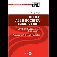 Guida alle società immobiliari (I percorsi operativi di Guida al Diritto)