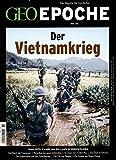 GEO Epoche (mit DVD) / GEO Epoche mit DVD 80/2016 - Der Krieg in Vietnam: DVD: Vietnam – Krieg ohne Fronten